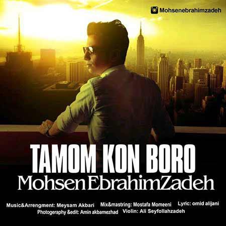 http://dl.rasanejavan.com/RadioJavan%201395/Aban%2095/20/Mohsen-Ebrahimzadeh---Tamom-kon-Boro.jpg