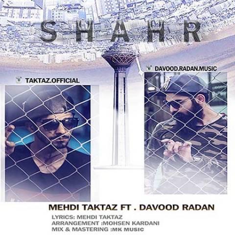 http://dl.rasanejavan.com/RadioJavan%201395/Azar%2095/05/148008596224887467mehdi-taktaz-ft-davood-radan-shahr.jpg