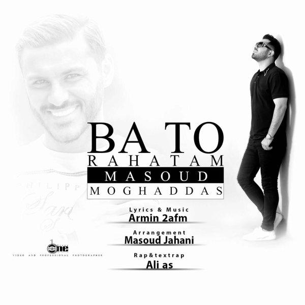 http://dl.rasanejavan.com/RadioJavan%201395/Mordad%2095/11/Masoud-Moghaddas-Ba-To-Rahatam.jpg