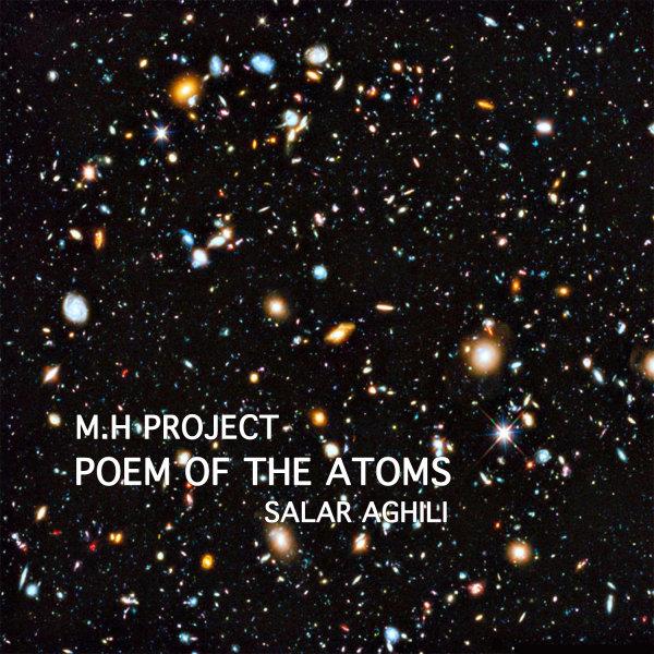 http://dl.rasanejavan.com/RadioJavan%201395/Ordibehesht%2095/11/MH-PROJECT-Poem-Of-The-Atoms-%28Ft-Salar-Aghili%29.jpg