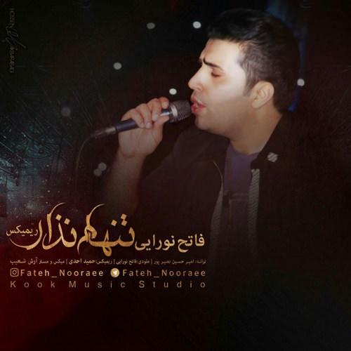 http://dl.rasanejavan.com/RadioJavan%201395/Shahrivar%2095/14/Fateh-Nooraee-Tanham-Nazar-Remix-1.jpg
