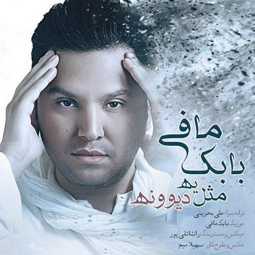 http://dl.rasanejavan.com/RadioJavan%201395/Shahrivar%2095/25/Babak-Mafi-Mesle-Ye-Divooneh.jpg