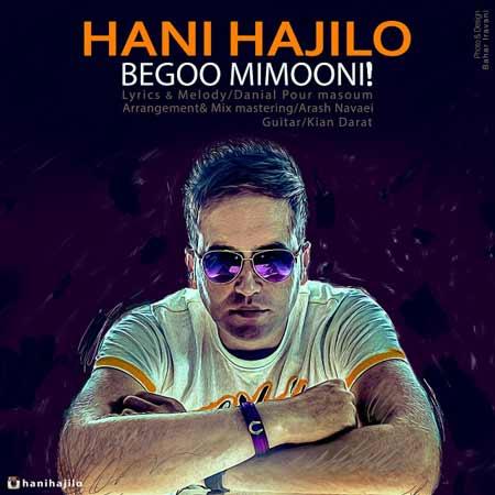http://dl.rasanejavan.com/RadioJavan%201395/khordad%2095/10/f47l_hani-hajilo---begoo-mimooni.jpg