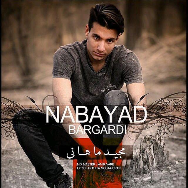 http://dl.rasanejavan.com/RadioJavan%201395/khordad%2095/14/Majid%20Mahani%20-%20Nabayad%20Bargardi.jpg