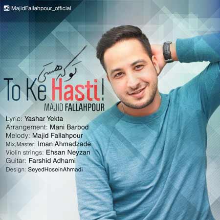 http://dl.rasanejavan.com/RadioJavan%201395/khordad%2095/14/mxr8_majid-fallahpour---to-ke-hasti.jpg