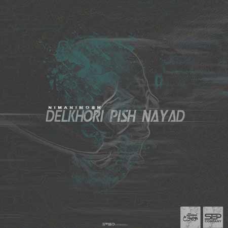 http://dl.rasanejavan.com/RadioJavan%201395/khordad%2095/28/0twb_nima-nimosh---delkhori-pish-nayad---1.jpg