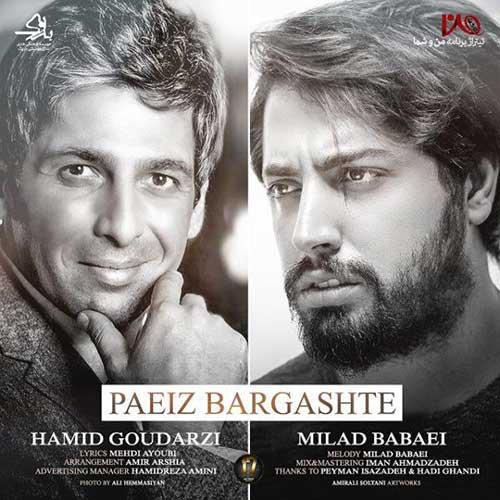 http://dl.rasanejavan.com/RadioJavan%201396/Aban%2096/11/Milad-Babaei-Hamid-Goodarzi-Paeiz-Bargashte.jpg