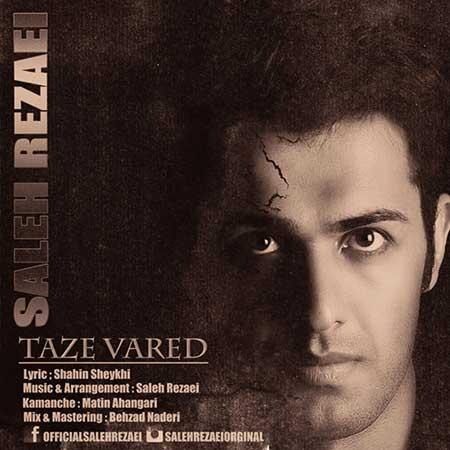 http://dl.rasanejavan.com/radiojavan%201394/mordad%2094/23/x2cm_saleh-rezaei---taze-vared.jpg