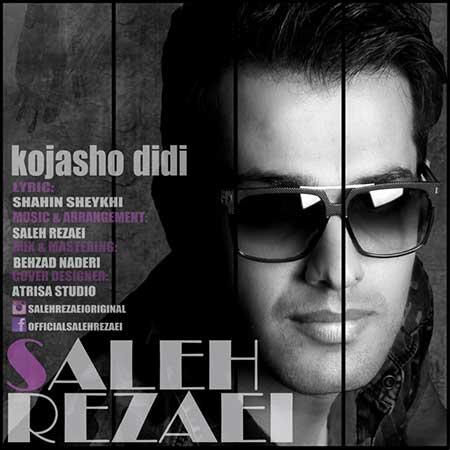 http://dl.rasanejavan.com/radiojavan%201394/shahrivar%2094/18/w1df_saleh-rezaei---kojasho-didi.jpg