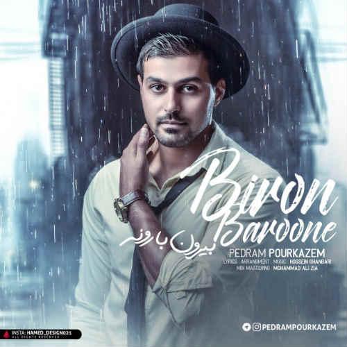 http://dl.rasanejavan.com/rasane/1397/aban97/19/AX/fpy5_pedram_pourkazem_-_biron_baroone.jpg