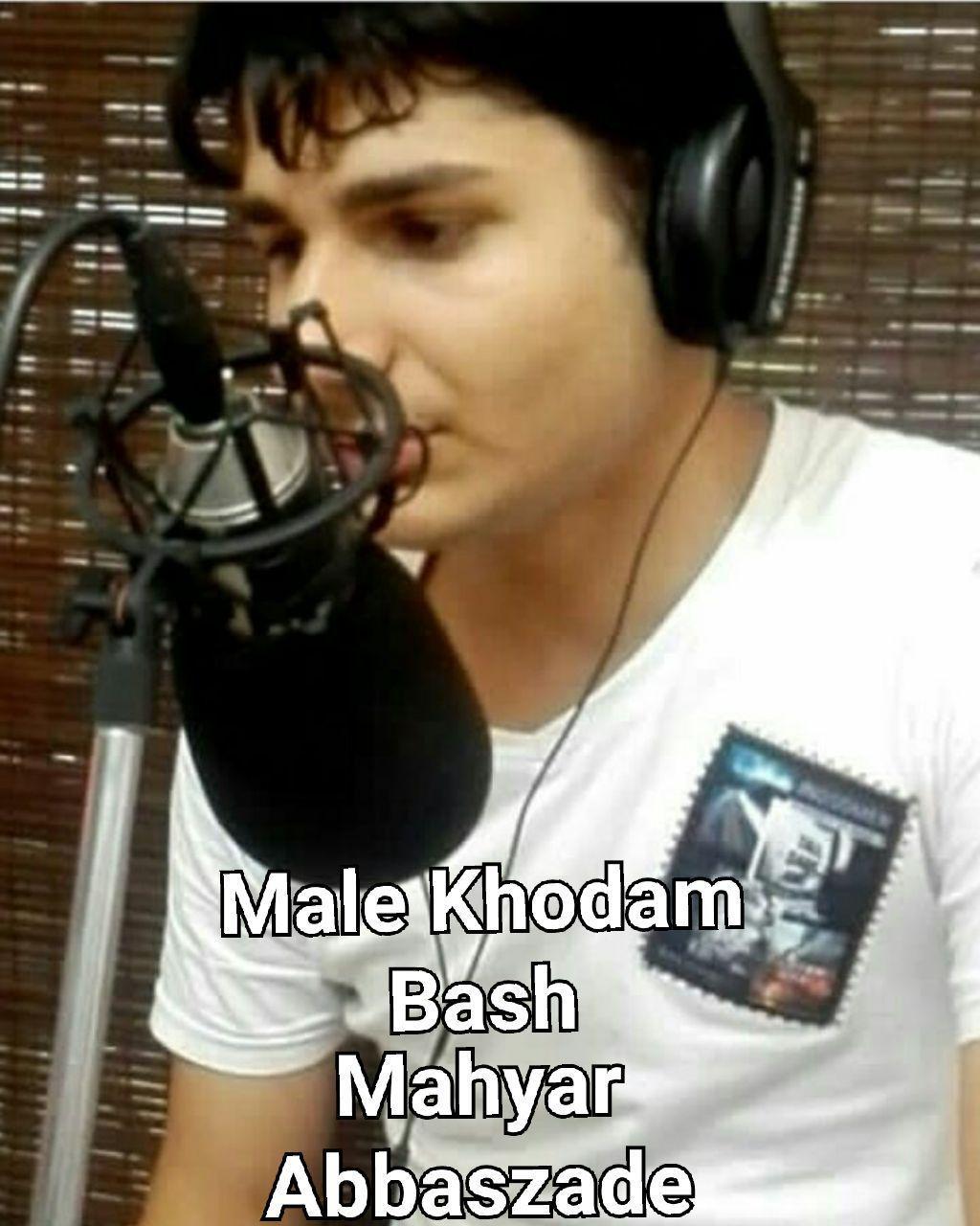http://dl.rasanejavan.com/rasane/1397/azar97/01/Mahyar%20Abbaszade%20-%20Male%20Khodam%20Bash.jpg