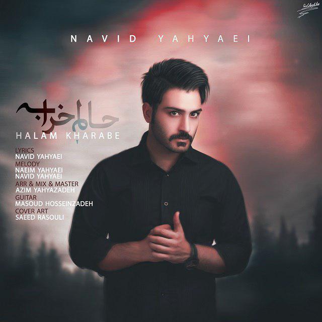 http://dl.rasanejavan.com/rasane/1397/mehr97/10/Navid%20Yahyaei%20-%20%20Halam%20Kharabe.jpg