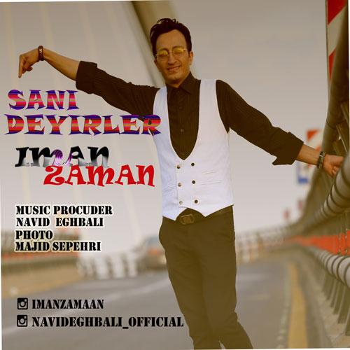 http://dl.rasanejavan.com/rasane/1397/mehr97/27/Iman%20Zaman%20-%20Sani%20Deyillar.jpg